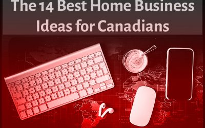 14 Best Home Business Ideas for Canadians