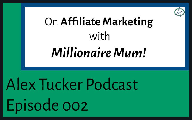 On Affiliate Marketing with Millionaire Mum