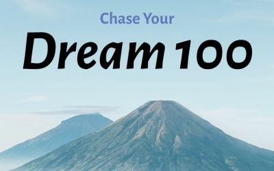 The Dream 100 Tactic and How to Use It to Win at Life