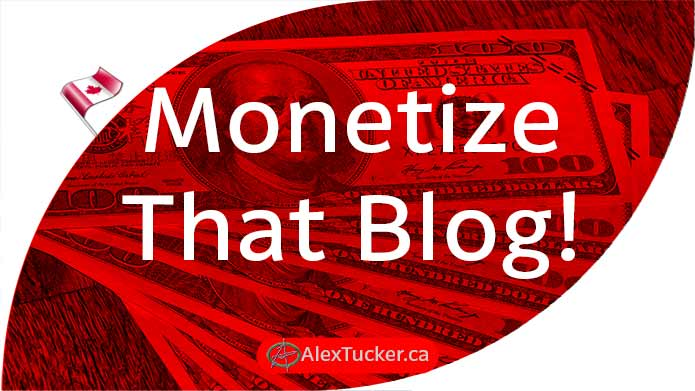 how to monetize a blog in canada