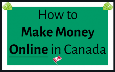 17 Ways to Make Money Online in Canada [Fun Edition]