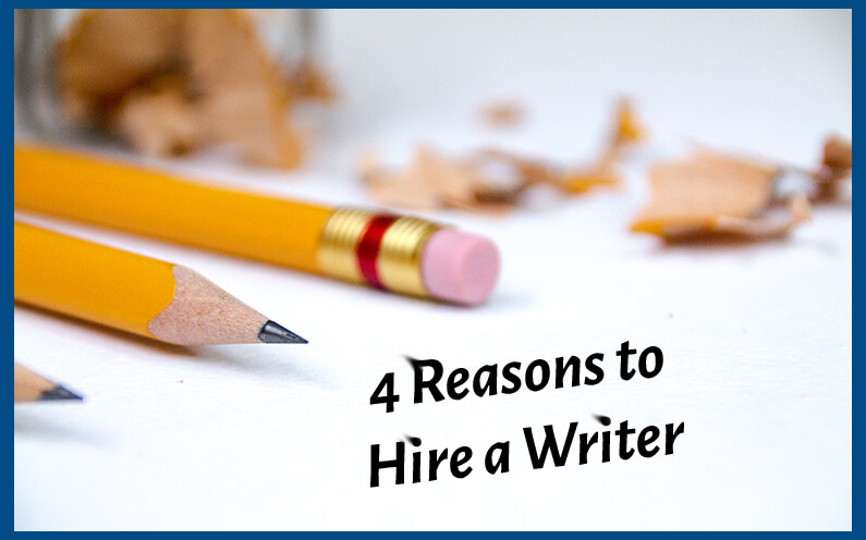 reasons to hire a writer